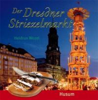 Der Dresdner Striezelmarkt: Geschichte und Tradition des ältesten deutschen Weihnachtmarktes