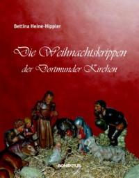 Die Weihnachtskrippen der Dortmunder Kirchen