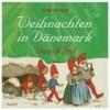 Weihnachten in Dänemark: Ein Bild-ABC zu Festbräuchen, Liedern und Rezepten. Dansk Jul