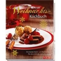 Unser Weihnachtskochbuch: Die besten Koch- und Backrezepte für die schönste Zeit des Jahres